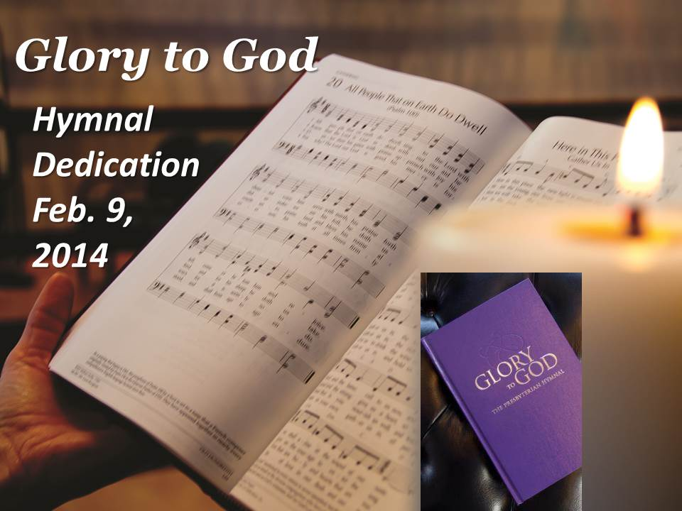 Glory to God Hymnal Dedication